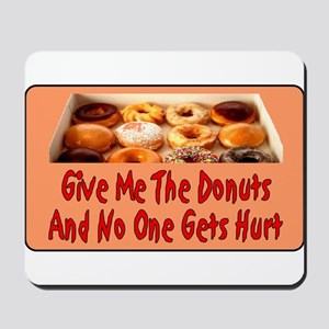 Give Me The Donuts Mousepad