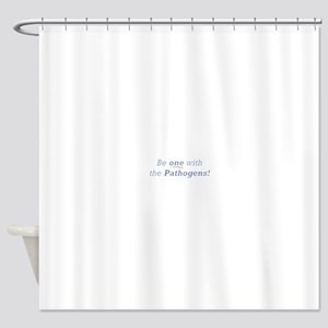 Be one with the Pathogens! Shower Curtain