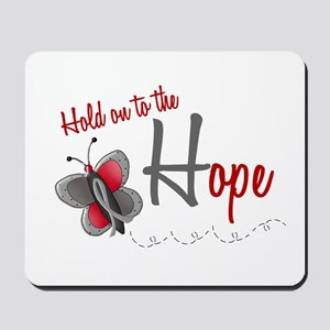 Hold On To Hope 1 Butterfly 2 GREY Mousepad