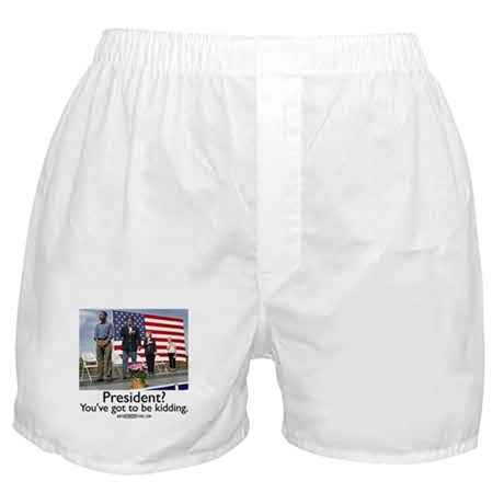You've got to be kidding. Boxer Shorts