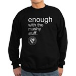 Enough Mushy Stuff Sweatshirt (dark)