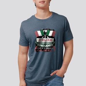 I'm Italian I Suppose I Could Be Proud T-Shirt