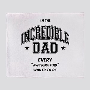 Incredible Dad Throw Blanket
