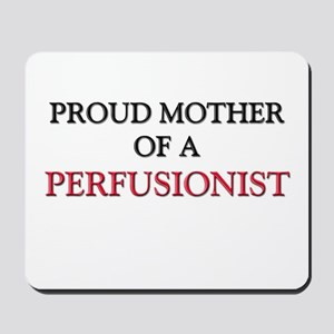 Proud Mother Of A PERFUSIONIST Mousepad