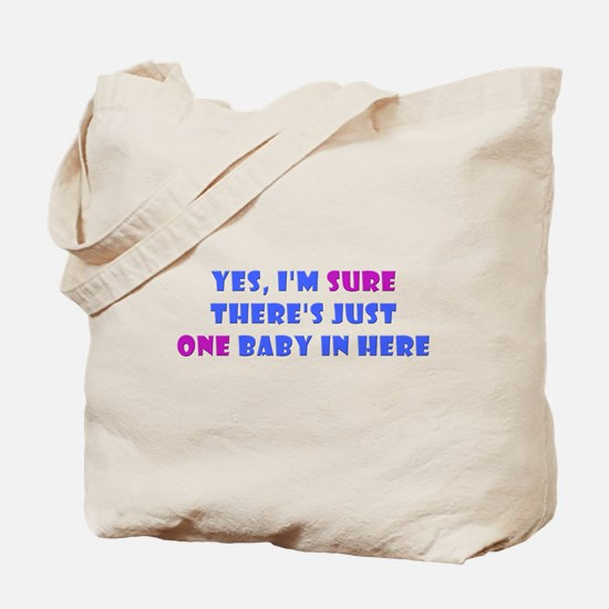 """""""I'm SURE there's just ONE... Tote Bag"""