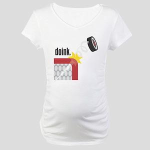 Doink: Beware Of The Puck Maternity T-Shirt