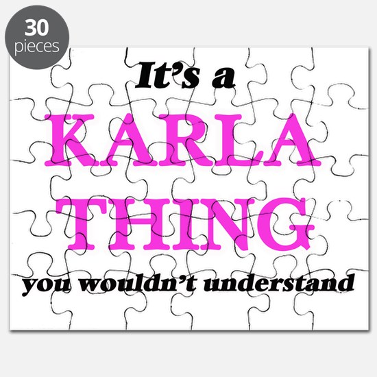 It's a Karla thing, you wouldn't un Puzzle