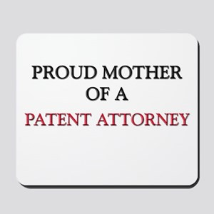 Proud Mother Of A PATENT ATTORNEY Mousepad