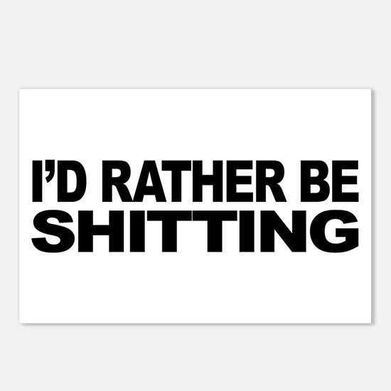 I'd Rather Be Shitting Postcards (Package of 8)