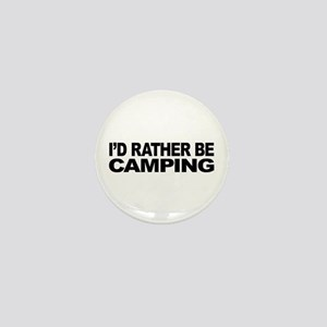 I'd Rather Be Camping Mini Button