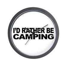 I'd Rather Be Camping Wall Clock