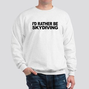 I'd Rather Be Skydiving Sweatshirt