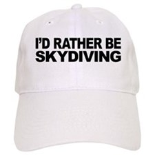 I'd Rather Be Skydiving Cap