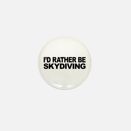 I'd Rather Be Skydiving Mini Button
