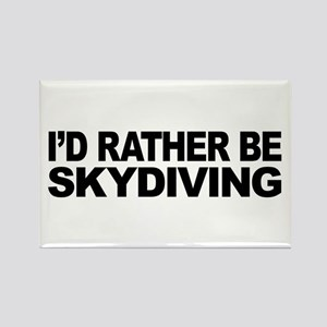 I'd Rather Be Skydiving Rectangle Magnet