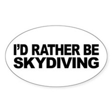 I'd Rather Be Skydiving Oval Sticker
