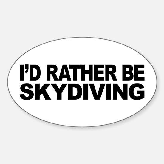 I'd Rather Be Skydiving Oval Decal