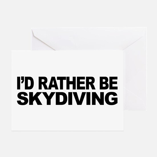 I'd Rather Be Skydiving Greeting Card
