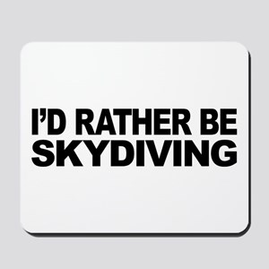 I'd Rather Be Skydiving Mousepad