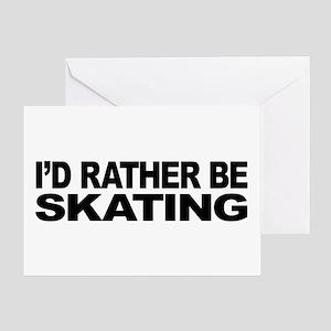 I'd Rather Be Skating Greeting Card