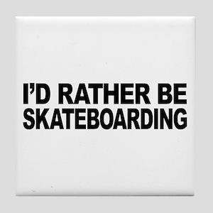 I'd Rather Be Skateboarding Tile Coaster