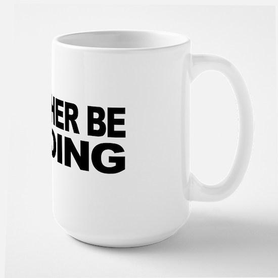I'd Rather Be Reading Large Mug