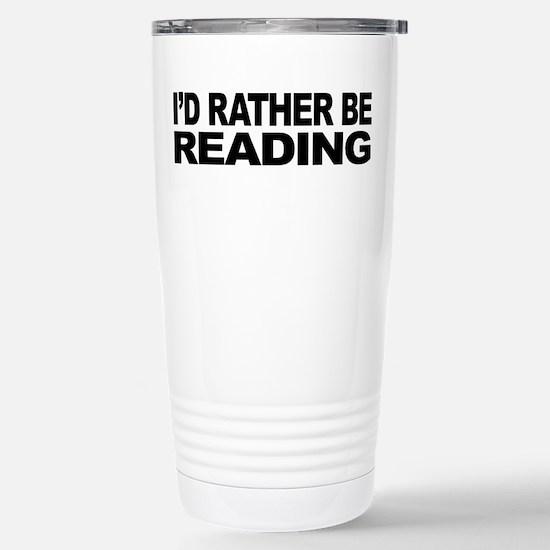 I'd Rather Be Reading Stainless Steel Travel Mug