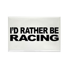I'd Rather Be Racing Rectangle Magnet