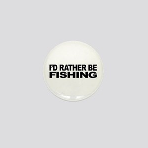 I'd Rather Be Fishing Mini Button