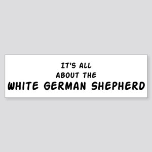 about the White German Shephe Bumper Sticker