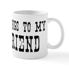 Belongs to Friend Mug
