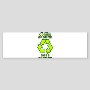 What comes around goes around - Rec Bumper Sticker