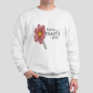 Believe in the Beauty Sweatshirt