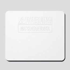 Funny May Contain Vodka Gift Idea Mousepad