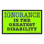 Ignorance is the greatest dis Sticker (Rectangular