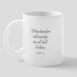 LUKE  4:7 Mug