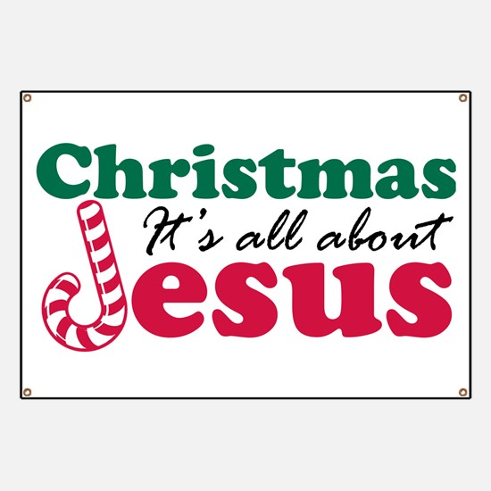 Christmas about Jesus Banner