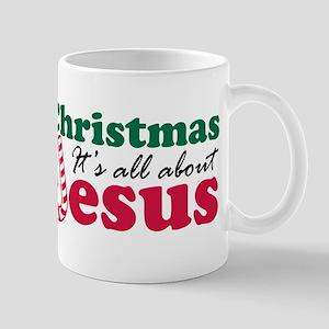 Christmas about Jesus 11 oz Ceramic Mug