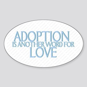 ADOPTION IS ANOTHER WORD FOR Oval Sticker