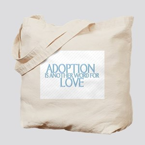 ADOPTION IS ANOTHER WORD FOR  Tote Bag