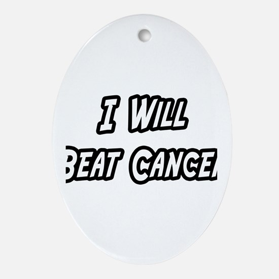 """I Will Beat Cancer"" Oval Ornament"