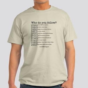Who do you follow? Ash Grey T-Shirt
