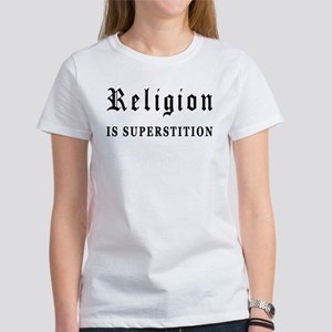 Religion is Superstition Women's T-Shirt
