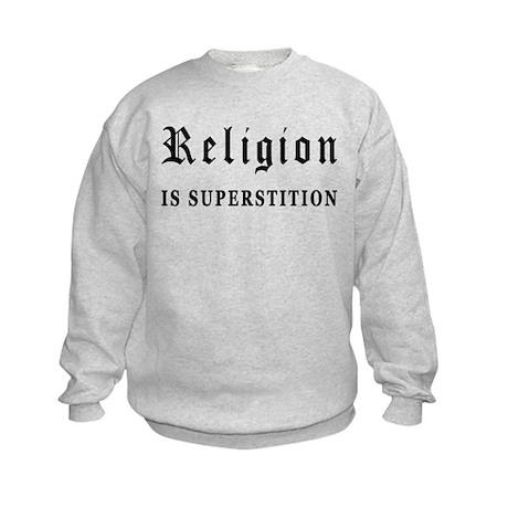Religion is Superstition Kids Sweatshirt