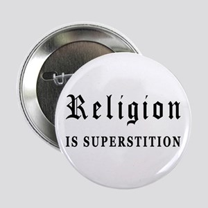 """Religion is Superstition 2.25"""" Button"""