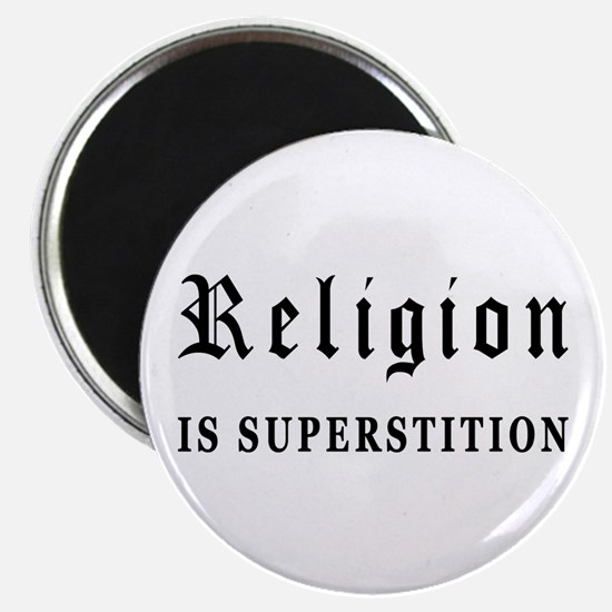 """Religion is Superstition 2.25"""" Magnet (100 pa"""