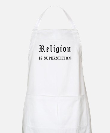 Religion is Superstition BBQ Apron