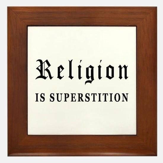 Religion is Superstition Framed Tile