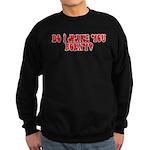 Do i make you horny Sweatshirt (dark)