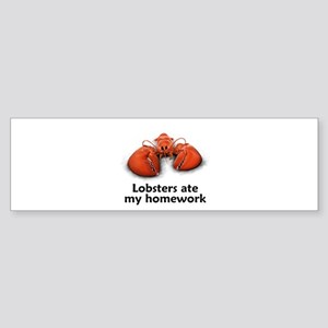 Lobsters ate my homework Bumper Sticker